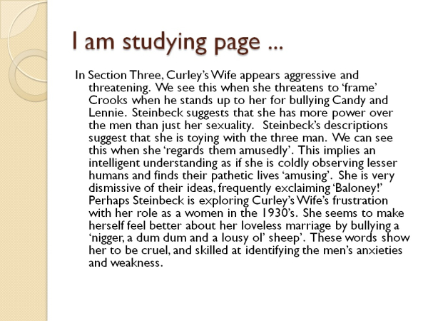 curleys wifes significance in of mice Curley's wife, like the other players in the drama, is simply a character type and the only woman in the plot she is defined by her role: curley's wife or possession.